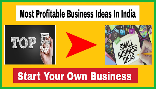 Most Profitable Business Ideas In India