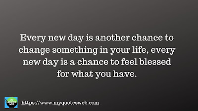 Every new day is another chance to change   quotes whatsapp status