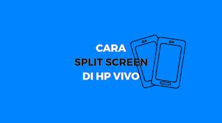 cara split screen atau membagi layar menjadi 2 di hp vivo tanpa aplikasi