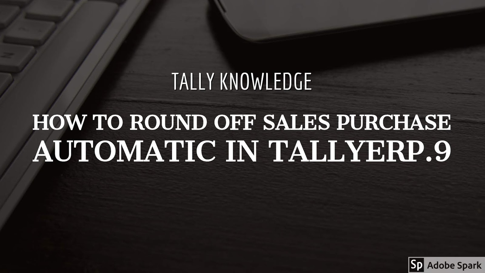 How to Automatic Round off Sales and Purchase Entry in Tally