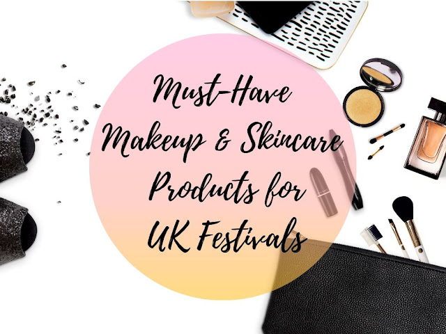 Must-Have Makeup & Skincare Products for UK Festivals
