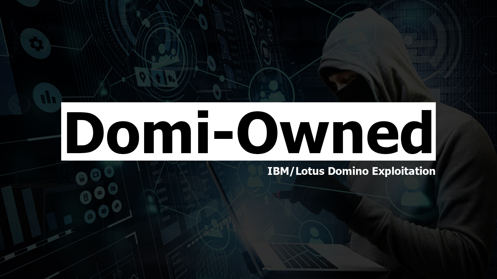 Domi-Owned - IBM/Lotus Domino Exploitation