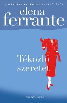 Elena Ferrante – Tékozló szeretet megjelent a Park Kiadó gondozásában, mely a Libri csoport tagja