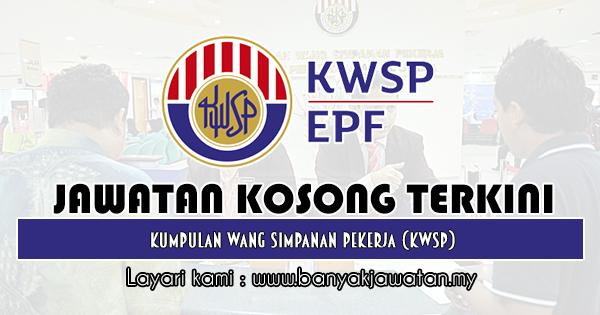 Jawatan Kosong 2019 di Kumpulan Wang Simpanan Pekerja (KWSP)