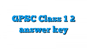 GPSC CLASS 1 & 2 MATHS PAPER SOLUTION WITH EXPLANATION