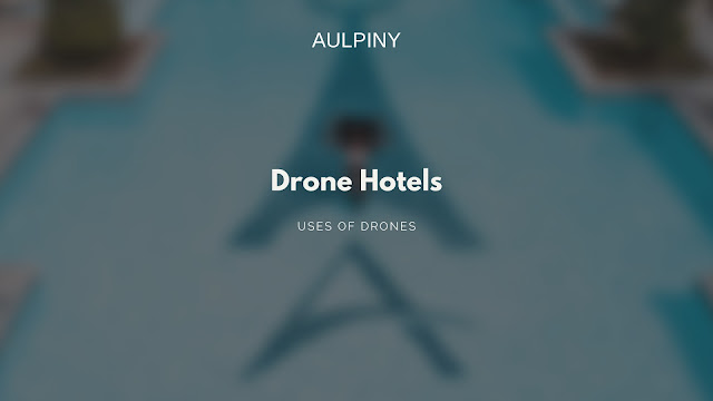 Drone Hotels