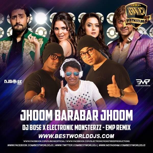 Jhoom Barabar Jhoom (Remix) - DJ Bose X Electronic Monsterzz - EMP