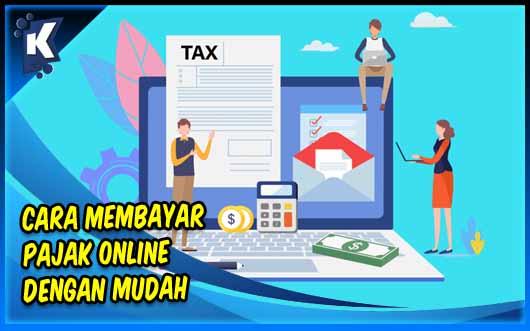 Cara Membayar Pajak Online Dengan Mudah Terbaru