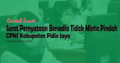 Format Surat Pernyataan Bersedia Tidak Minta Pindah CPNS Kabupaten Pidie Jaya