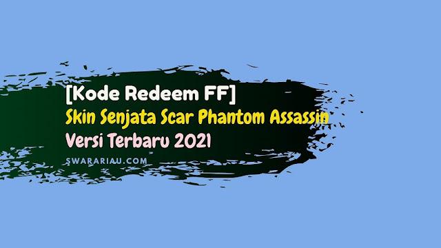 Kode Redeem FF Skin Senjata Scar Phantom Assassin Weapon Load Crate