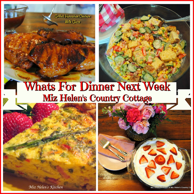 Whats For Dinner Next Week,6-2-19 at Miz Helen's Country Cottage