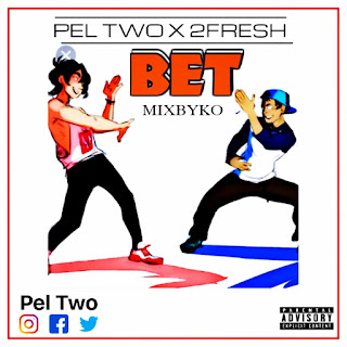 MUSIC: PEL TWO FT 2FRESH - BET (MIXED BY K.O)