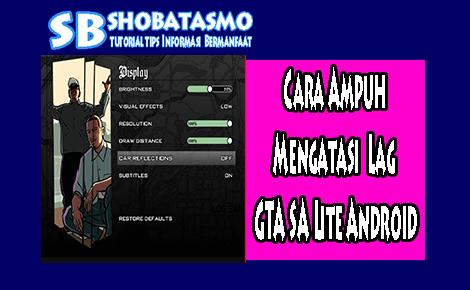Cara Mengatasi Lag GTA SA Lite Android