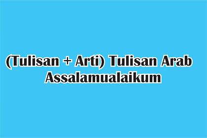 (Tulisan + Arti) Tulisan Arab Assalamualaikum