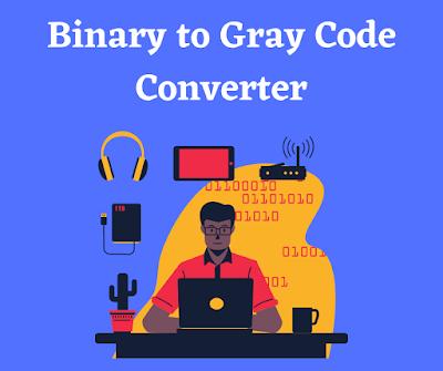 Binary_To_Gray_Code_Converter