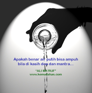 Air putih, Wirid, Mantra, Doa, Sugesti, Ampuh, Sakti