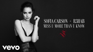 Miss U More Than U Know Lyrics - Sofia Carson & R3HAB