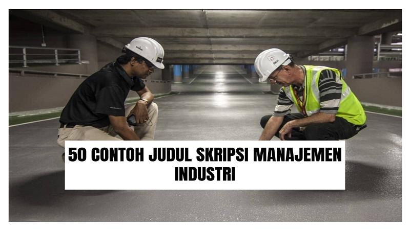 Contoh Judul Skripsi Manajemen Industri