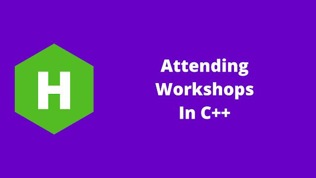 HackerRank Attending Workshops in C++ problem solution