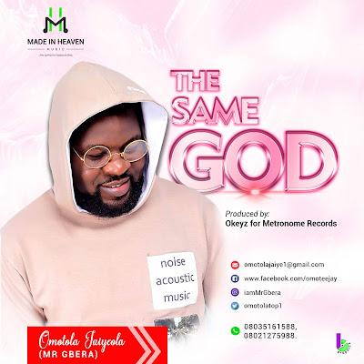 Omotola Jaiyeola - The Same God Lyrics