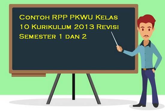 Contoh RPP PKWU Kelas 10 Kurikulum 2013 Revisi Semester 1 dan 2