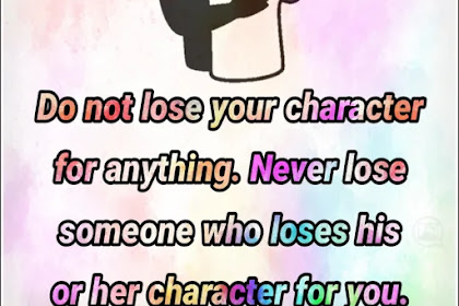 Do not lose your character | Advice Quote in English