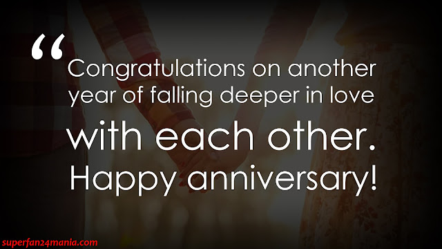 Congratulations on another year of falling deeper in love with each other. Happy anniversary!