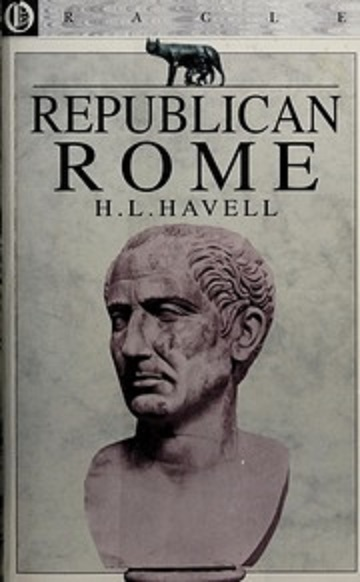 Republican Rome: her conquests, manners,