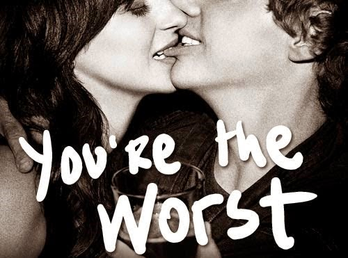 You're The Worst…