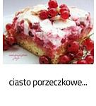 https://www.mniam-mniam.com.pl/2010/07/ciasto-porzeczkowe.html
