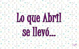Lo que Abril se llevó...