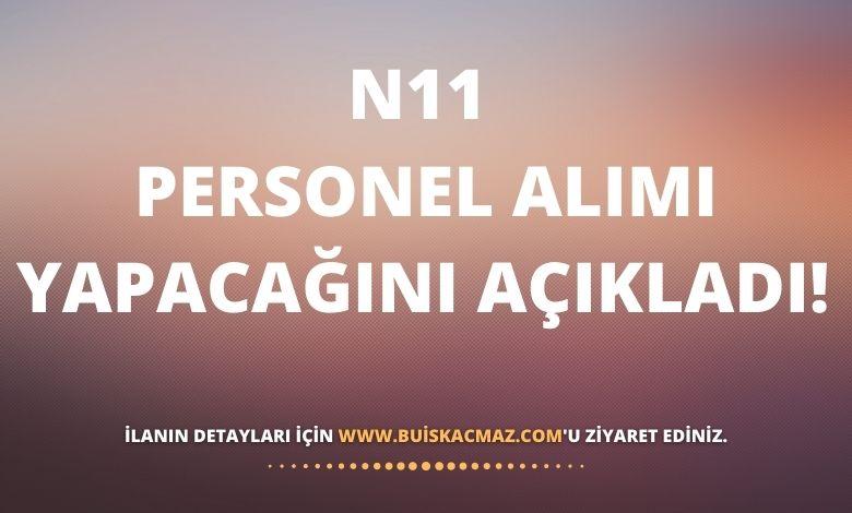 N11 Personel Alımı Yapacağını Açıkladı!