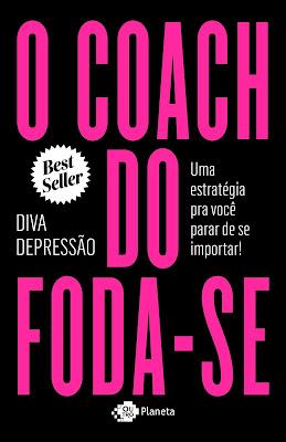 [Resenhas] O Coach Do Foda-Se – Uma Estratégia Pra Você Parar De Se Importar!