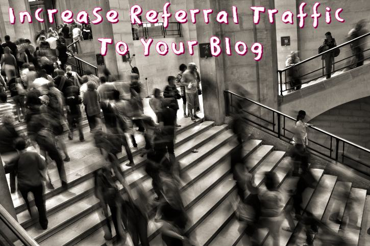 Increase Referral Traffic To your blog | 6 Massive Way