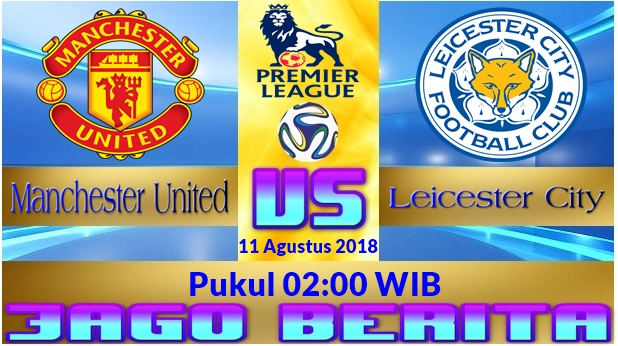 Prediksi Bola Manchester United vs Leicester City 11 Agustus 2018