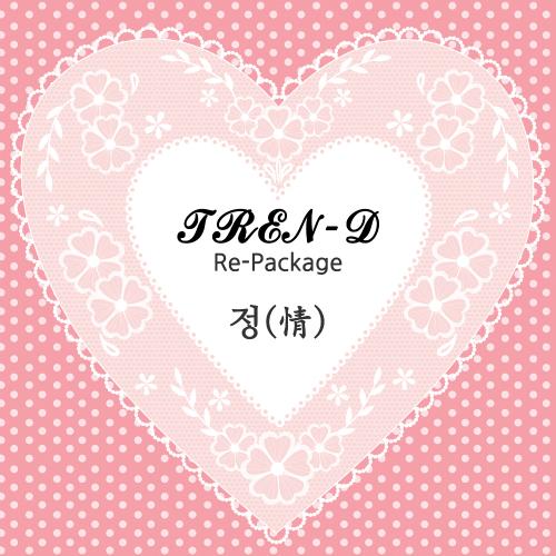 TREN-D – TREN-D Re-Package Album (정)