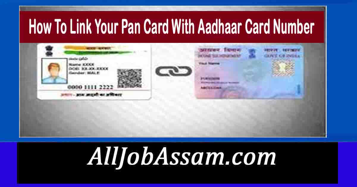 How To Link Your Pan Card With Aadhaar Card Number
