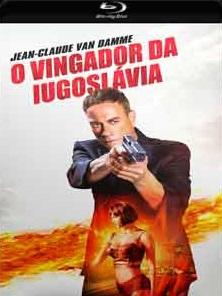 O Vingador da Iugoslávia Torrent – 2018 (BluRay) 720p e 1080p Dublado / Dual Áudio