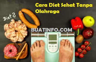 Buat Info - Cara Diet Sehat yang Mudah dan Menyenangkan Tanpa Olahraga