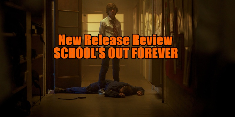 school's out forever review