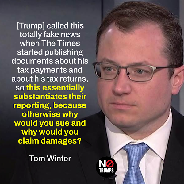 [Trump] called this totally fake news when The Times started publishing documents about his tax payments and about his tax returns, so this essentially substantiates their reporting, because otherwise why would you sue and why would you claim damages? — Tom Winter, NBC News Correspondent for Investigations