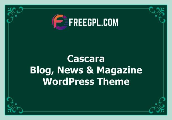 Cascara - Blog, News & Magazine WordPress Theme Nulled Download Free