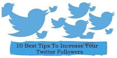 10 Best Tips To Increase Your Twitter Followers