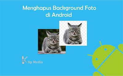 Menghapus Background Foto di Android