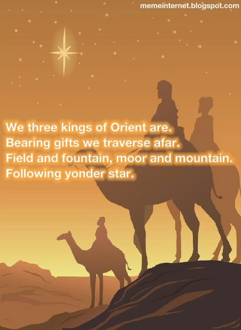 22 Meme Internet We Three Kings Of Orient Are Bearing Gifts We