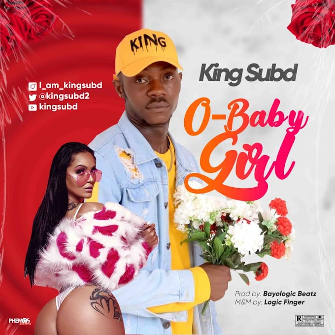 [Music] King Subd - O baby Girl (prod. Bayologic Beatz)