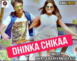 Dhinka Chikaa Lyrics - Shrestha Bangali | Nakash Aziz, Akriti Kakkar