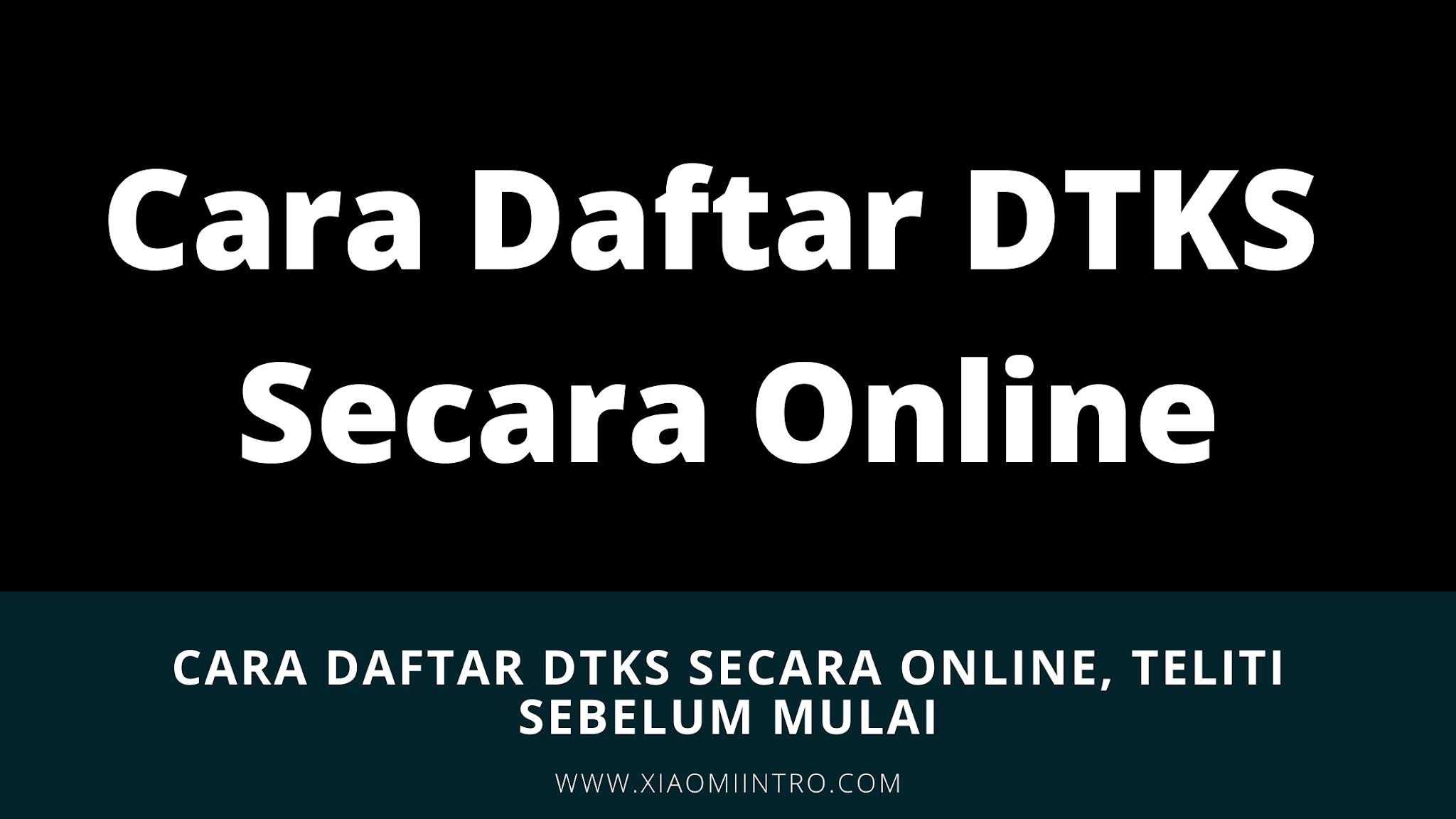 Cara Daftar DTKS Secara Online, Teliti Sebelum Mulai!