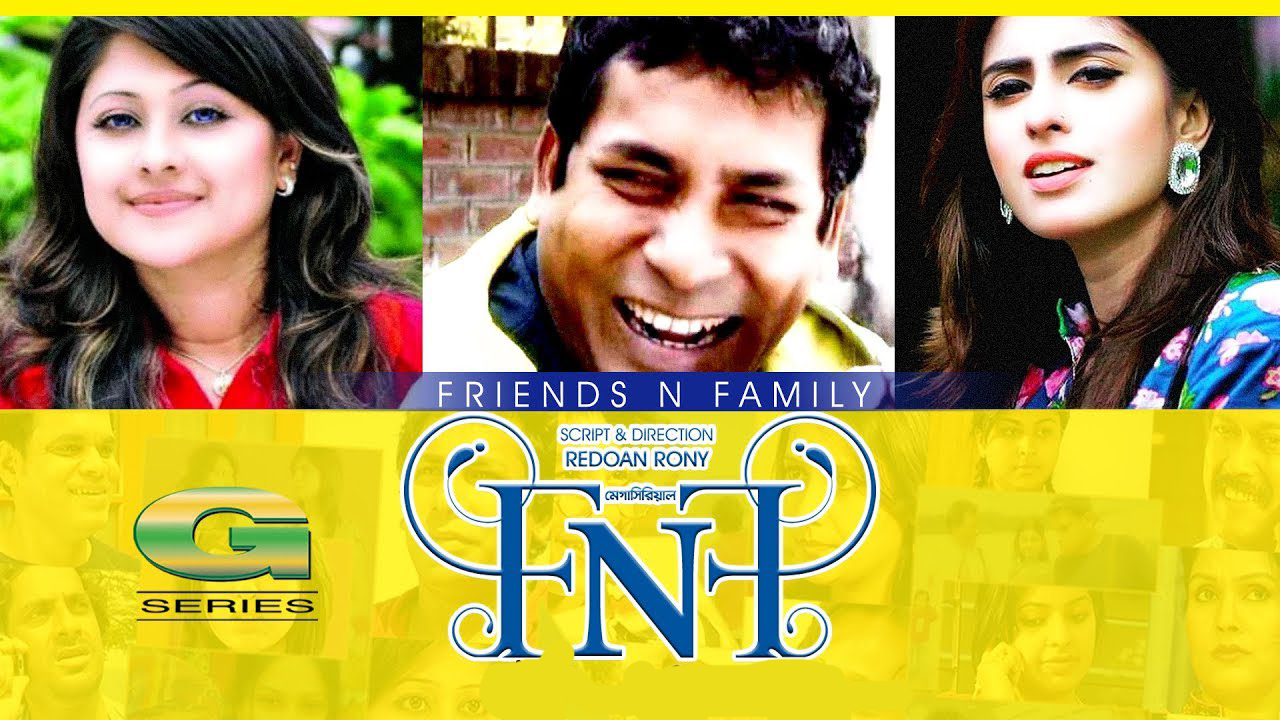 FnF Friends n Family Bangla Natok All Part And Episode - FnF