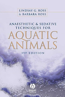 Anaesthetic and Sedative Techniques for Aquatic Animals 3rd Edition